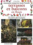 Comment conserver toute l'anne terrasses et balcons en fleurs