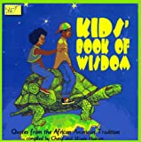 img - for Kids Book of Wisdom: Quotes from the African American Tradition book / textbook / text book