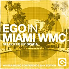 Ego In Miami Selected By Spada (Winter Music Conference Edition)