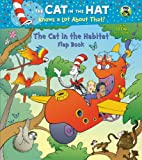 The Cat in the Habitat Flap Book (Dr. Seuss/Cat in the Hat) (Big Lift-and-Look Book) (0307929639) by Rabe, Tish