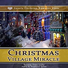 Christmas Village Miracle Audiobook by Teresa Lilly Narrated by Stephanie Quinn