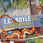 Wassermusik   T. C. Boyle