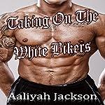 Taking on the White Bikers | Aaliyah Jackson