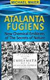 img - for Atalanta Fugiens - New Chemical Emblems of The Secrets of Nature - Modern English Translation book / textbook / text book