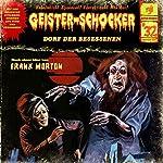Dorf der Besessenen (Geister-Schocker 32) | Frank Morton