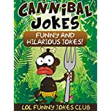 Cannibal Jokes!: Funny Cannibal Joke Book (Funny & Hilarious Joke Books)