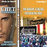 Mardi Gras Massacre: The Penetrator Series, Book 5 (       UNABRIDGED) by Chet Cunningham Narrated by Gene Engene