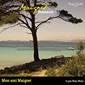 Mon ami Maigret (Commissaire Maigret) | Georges Simenon