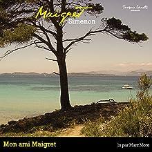 Mon ami Maigret (Commissaire Maigret)   Livre audio Auteur(s) : Georges Simenon Narrateur(s) : Marc Moro