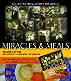 Miracles & Meals Volume 2 of the Holocaust Survivor Cookbook (The Holocaust Survivor Cookbook)