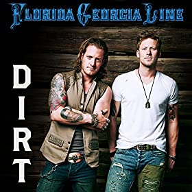 "Florida Georgia Line - ""Dirt"" (Single)"