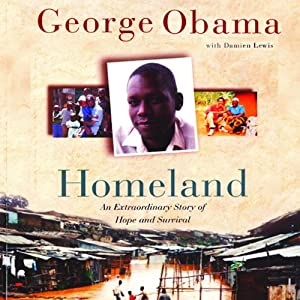 Homeland: An Extraordinary Story of Hope and Survival | [George Obama, Damien Lewis]