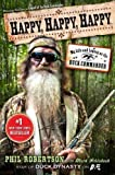 HAPPY, HAPPY, HAPPY: MY LIFE AND LEGACY AS THE DUCK COMMANDER by Phil Robertson (May 7 2013)