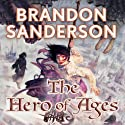 The Hero of Ages: Mistborn, Book 3 (       UNABRIDGED) by Brandon Sanderson Narrated by Michael Kramer