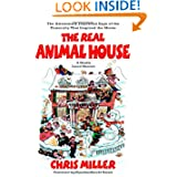 The Real Animal House: The Awesomely Depraved Saga of the Fraternity That Inspired the Movie