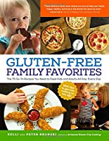 Gluten-Free Family Favorites: The 75 Go-To Recipes You Need to Feed Kids and Adults All Day, Every Day from The Experiment