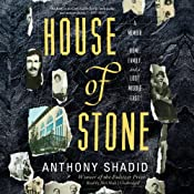 House of Stone: A Memoir of Home, Family, and a Lost Middle East | [Anthony Shadid]
