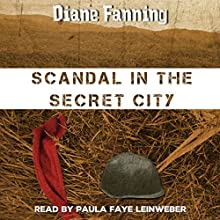 Scandal in the Secret City: A Libby Clark Mystery Audiobook by Diane Fanning Narrated by Paula Faye Leinweber