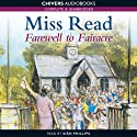Farewell to Fairacre (       UNABRIDGED) by Miss Read Narrated by Sian Phillips