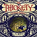 The Thickety: A Path Begins (       UNABRIDGED) by J. A. White Narrated by Susan Duerden