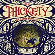 The Thickety: A Path Begins | J. A. White