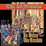 Le prime tre Crociate | Luigi Russo