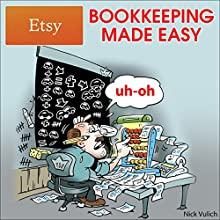 Etsy Bookkeeping Made Easy (       UNABRIDGED) by Nick Vulich Narrated by Chuck McKibben