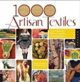 img - for 1,000 Artisan Textiles: Contemporary Fiber Art, Quilts, and Wearables by Brown, Gina M, Salamony, Sandra(April 1, 2010) Flexibound book / textbook / text book