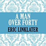 A Man Over Forty | Eric Linklater