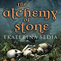 The Alchemy of Stone (       UNABRIDGED) by Ekaterina Sedia Narrated by Eileen Stevens