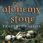 The Alchemy of Stone | Ekaterina Sedia