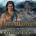 Mist Warrior: Legacy of the Mist Clans Book 1 Audiobook by Kathryn Loch Narrated by Brian J. Gill
