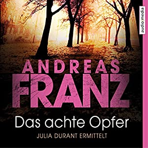Das achte Opfer (Julia Durant 2) Audiobook