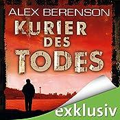 Kurier des Todes (Berenson 1) | Alex Berenson