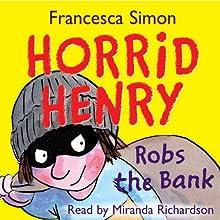 Horrid Henry Robs the Bank Audiobook by Francesca Simon Narrated by Miranda Richardson