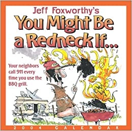 Jeff Foxworthy's You Might Be A Redneck If... 2004 Day-To ...