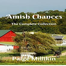 Amish Chances: The Complete Collection Audiobook by Paige Millikin Narrated by Jamie Hershberger