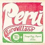 Peru Maravilloso: Vintage Latin, Trop...