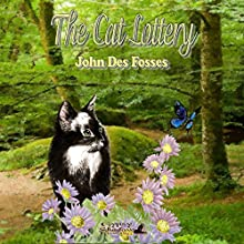 The Cat Lottery (       UNABRIDGED) by John Des Fosses Narrated by Christina Kelley