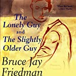 The Lonely Guy and the Slightly Older Guy | Bruce Jay Friedman