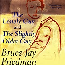 The Lonely Guy and the Slightly Older Guy (       UNABRIDGED) by Bruce Jay Friedman Narrated by Craig Fleming
