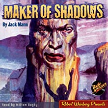 Maker of Shadows (       UNABRIDGED) by Jack Mann Narrated by Milton Bagby
