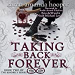 Taking Back Forever: The Kindrily, Book 2 | Karen Amanda Hooper