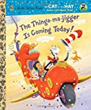 The Thinga-ma-jigger is Coming Today! (Dr. Seuss/Cat in the Hat) (Little Golden Book) (0375859276) by Rabe, Tish