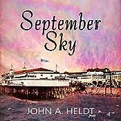 September Sky: American Journey, Book 1 | John A. Heldt