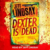 Dexter Is Dead: Dexter Book 8 | Jeff Lindsay