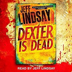 Dexter Is Dead Audiobook