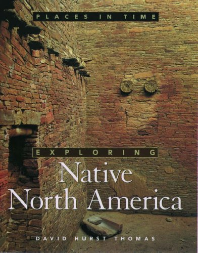 Exploring Native North America (Places In Time)