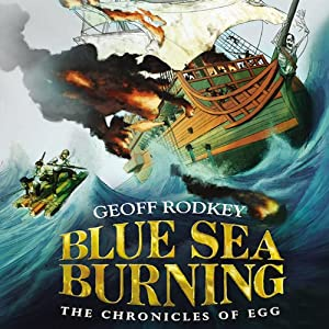 Blue Sea Burning | [Geoff Rodkey]