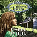 An Unexpected Annulment: The Colorado Brides, Book 3 Audiobook by Carré White Narrated by Brinley Brighton-Vaughn